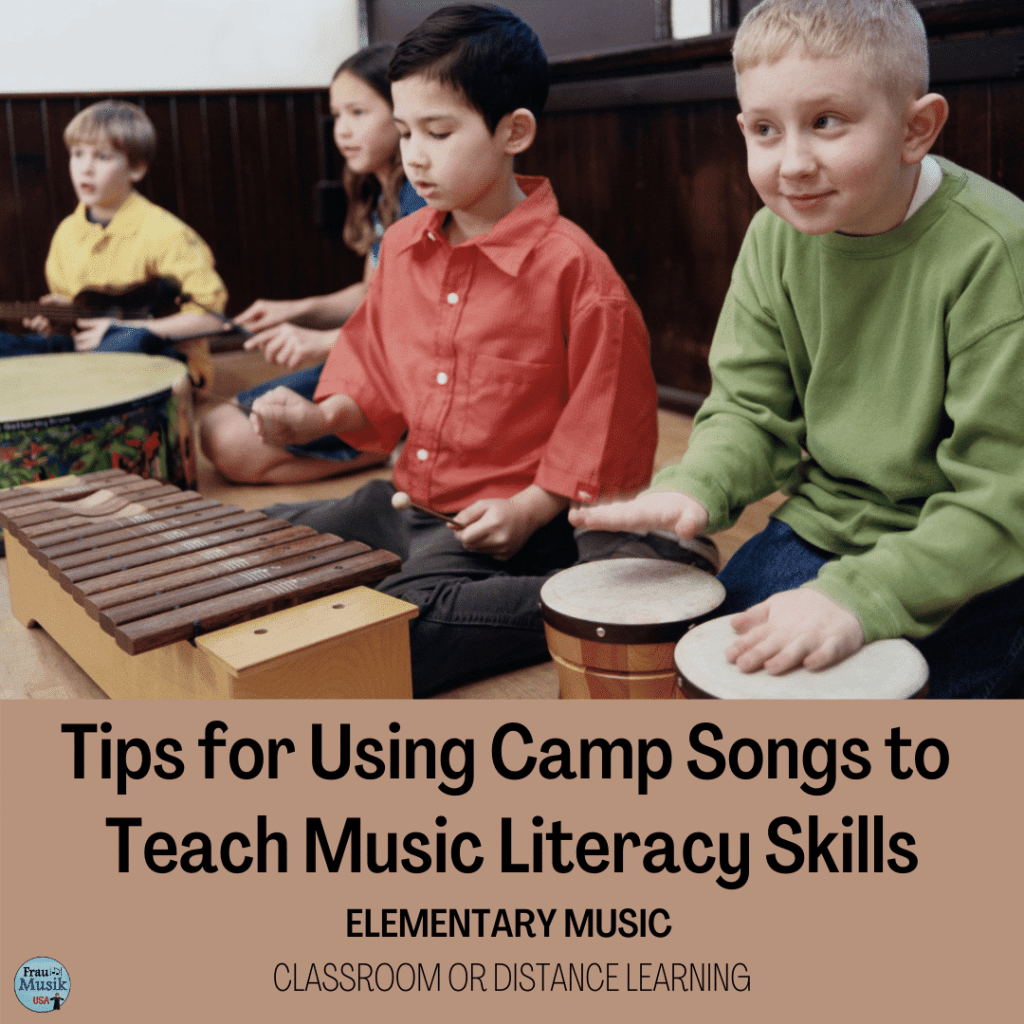 Using Camp Songs to Develop Music Literacy Skills    Elementary Music Classroom