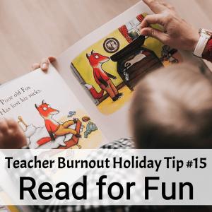 Prevent Teacher Burnout | Holiday Tip #15