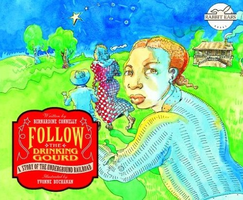 Follow the Drinking Gourd Storybook, by Bernardine Connelly