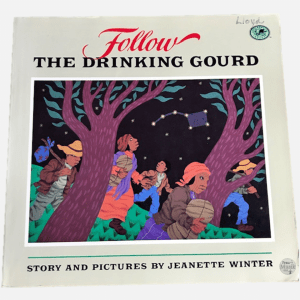 Follow the Drinking Gourd Storybook, by Jeanette Winter