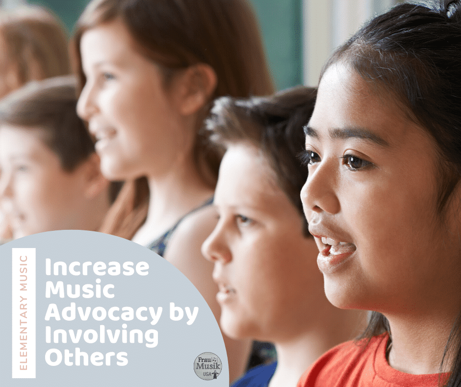 How to Increase Music Advocacy for Your Elementary Music Program by Involving Others
