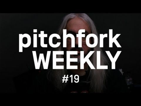 Pitchfork Weekly 19