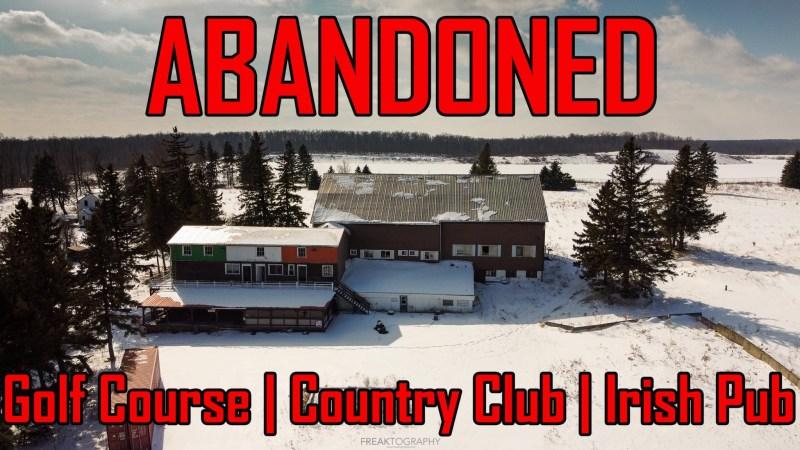 abandoned golf course and irish pub urbex