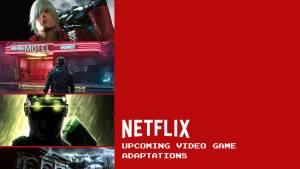 Netflix: Ο μακρύς κατάλογος των video games που θα γίνουν σειρές/ταινίες