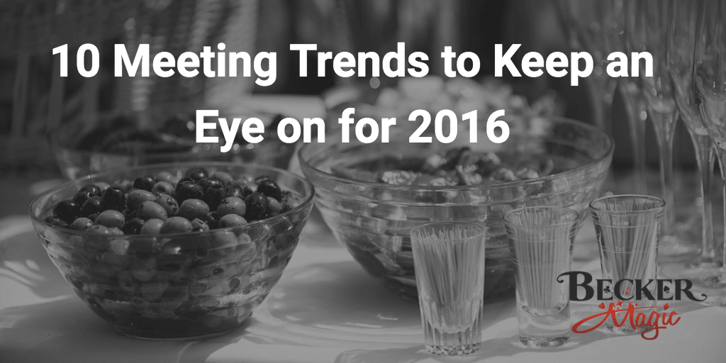 The Top 10 Trends for Corporate Meeting Planning