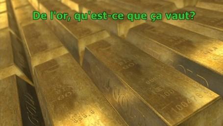L'or, qu'est-ce que ça vaut