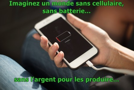 Un monde sans argent, c'est un monde sans batterie, sans cellulaire
