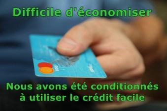 économiser de l'argent est difficile à cause du crédit facile