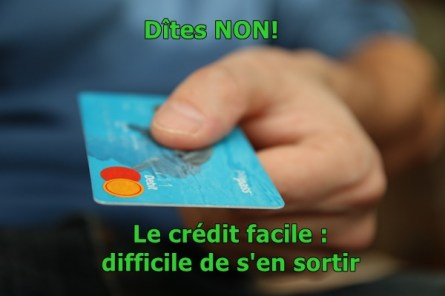 Dîtes non au crédit facile, c'est difficile de s'en sortir