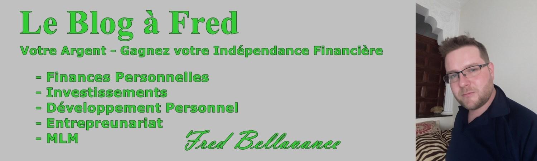 Le Blog à Fred Finances Argent Développement Personnel MLM Marketing de Réseau