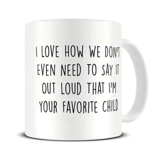 I'm your favourite child mug