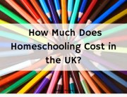 Cost of Homeschooling in the UK