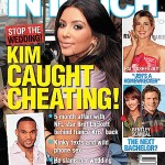 InTouch Magazine Accuses Kim Kardashian Of Cheating On Fiance