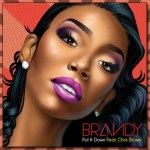 "Brandy ""Put It Down"" feat Chris Brown – Produced by Sean Garrett & Mr Bangladesh"