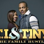 "VIDEO: T.I. & Tiny ""Family Hustle"" Season 2"