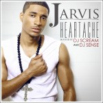 Jarvis Drops New Mixtape 'Heartache' Hosted By DJ Scream & DJ Sense