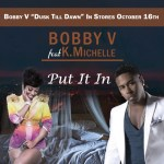 "Exclusive New Music: Bobby V feat. K Michelle ""Put It In"""