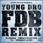 """Young Dro, T.I., Trinidad Jame$, French Montana, and DJ Drama – """"FDB"""" [New Music]"""
