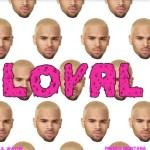 [New Music] Chris Brown – Loyal (Feat Lil Wayne & French Montana)