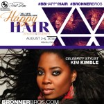 @BronnerBros Presents #BBHappyHair Show August 2-5, 2014 featuring Kim Kimble!