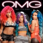 "NEW MUSIC: OMG GIRLZ RELEASE NEW SONG ""BOY IT'S OVER"""