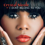Crystal Nicole: The Woman Behind the Music Gears Up to Release An Album of Her Own