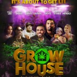 GROW HOUSE – 420 Film starring Snoop Dogg, DeRay Davis, Lil' Duval and More in Theaters April 20th !