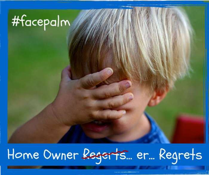 Top Homeowner Regrets – How to Avoid Buyer Remorse
