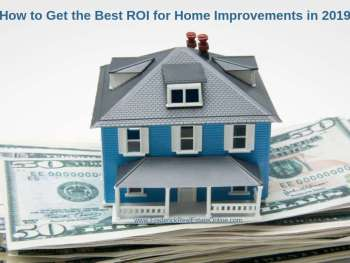 How to get the best ROI on home improvements