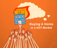 Advice for Buyers When the Real Estate Market is HOT!
