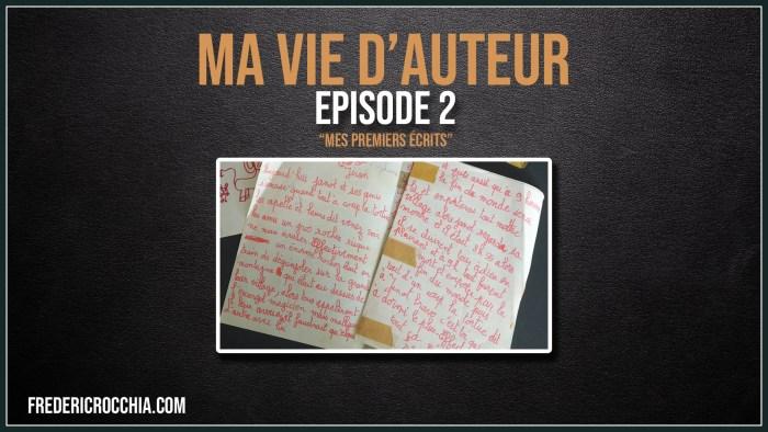 Ma vie d'auteur – Épisode 2 – Mes premiers écrits
