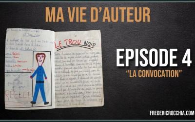 Ma vie d'auteur – Épisode 04 – La convocation