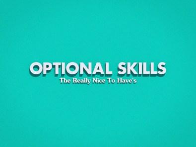 Optional Skills