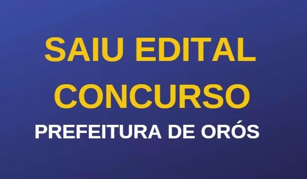Prefeitura de Orós CE Divulga Edital para concurso