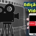 Como editar vídeo pelo celular com o Inshot