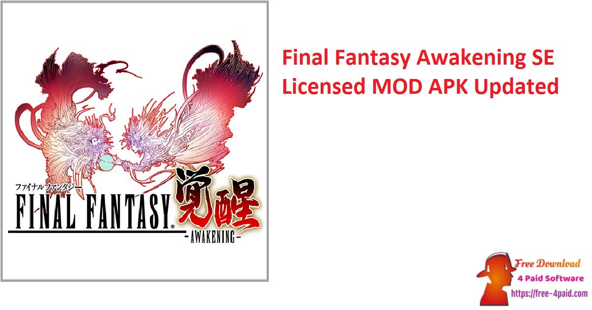 Final Fantasy Awakening SE Licensed MOD APK Updated
