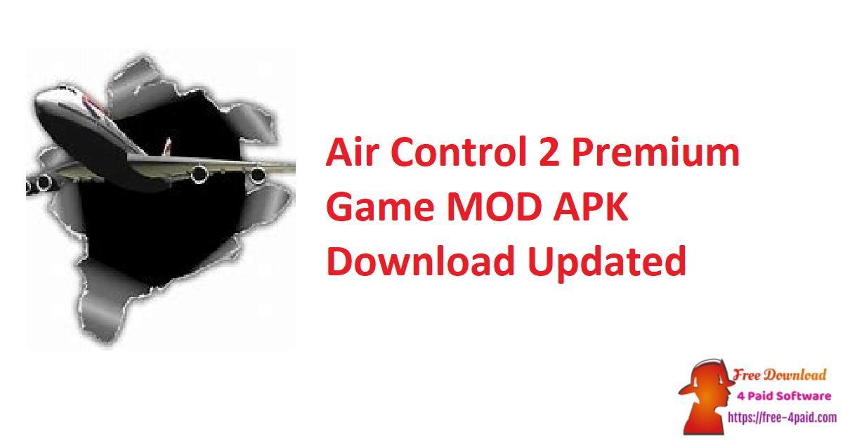Air Control 2 Premium Game MOD APK Download Updated