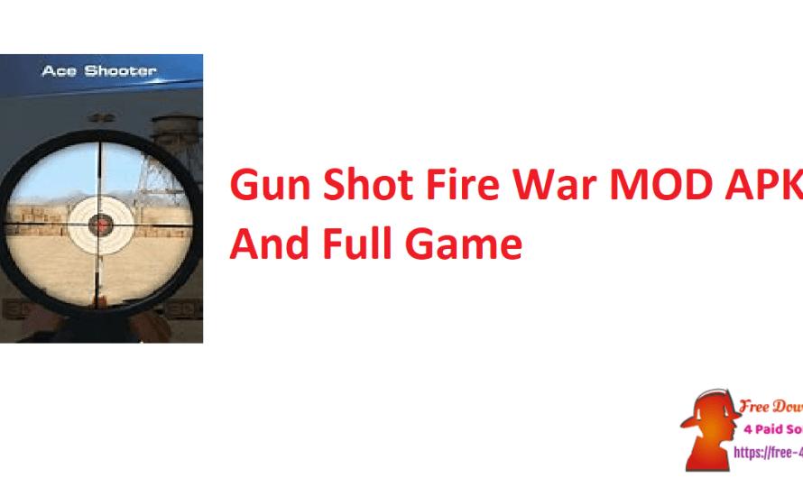 Gun Shot Fire War 1.2.6 Crack MOD APK And Full Game