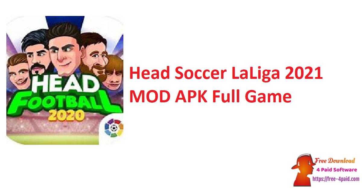 Head Soccer LaLiga 2021 MOD APK Full Game