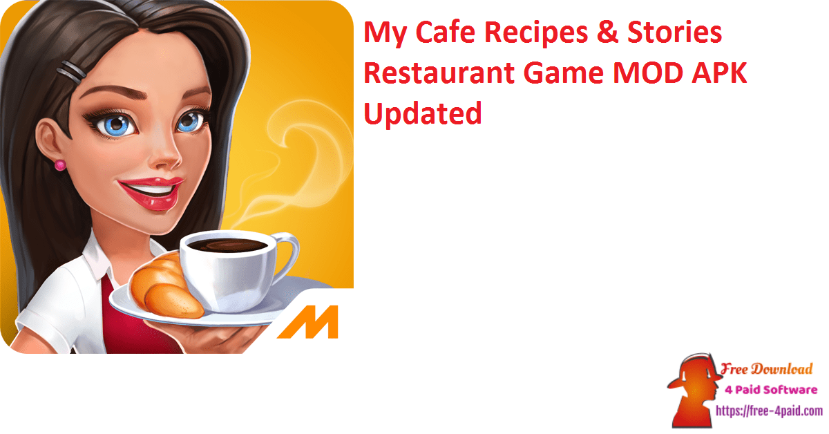 My Cafe Recipes & Stories Restaurant Game MOD APK Updated