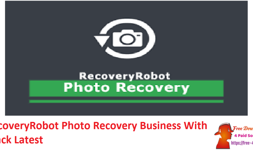 RecoveryRobot Photo Recovery Business 1.3.3 With Crack [Latest]