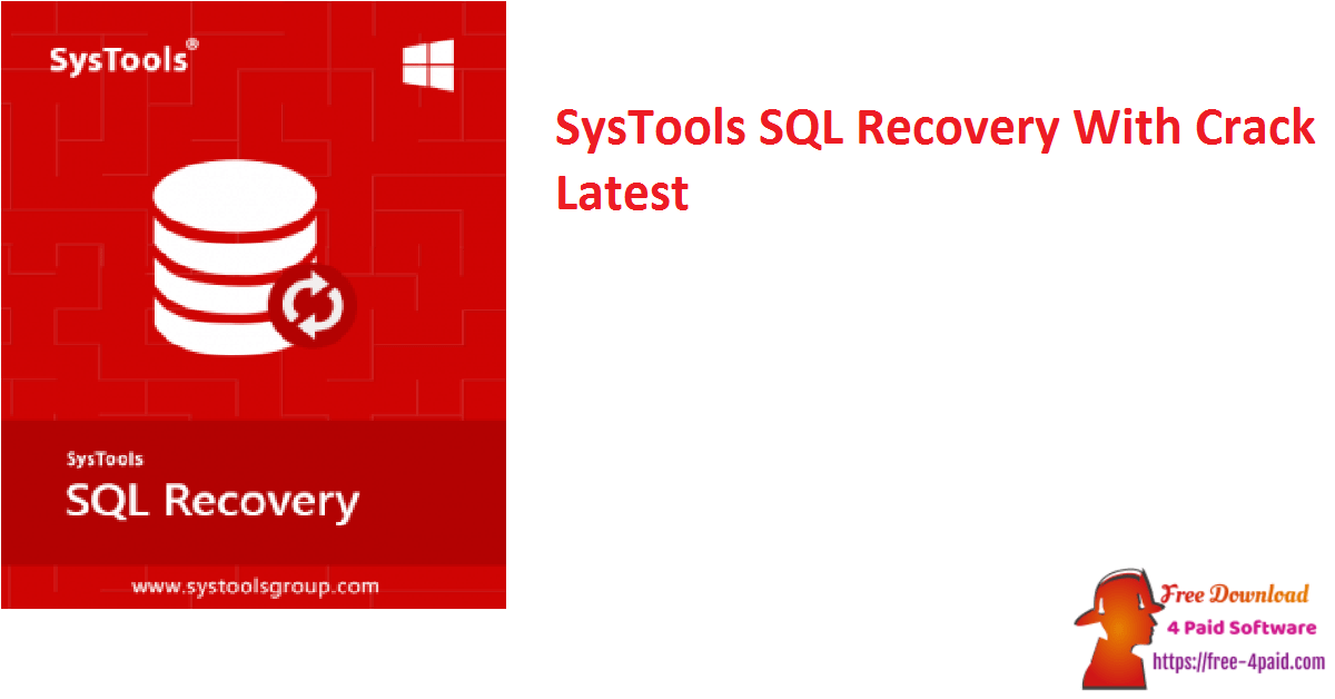 SysTools SQL Recovery With Crack Latest