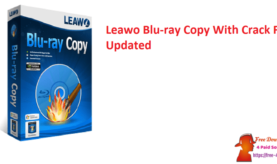 Leawo Blu-ray Copy 8.3.0.3 With Crack Full [Updated]