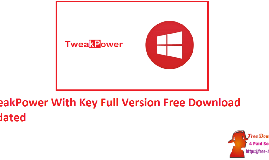 TweakPower 1.162 With Crack Full Version Free Download [Updated]