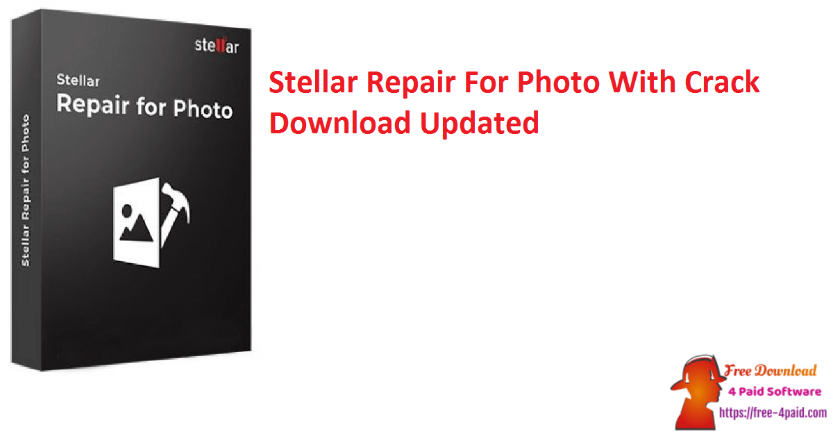 Stellar Repair For Photo With Crack Download Updated