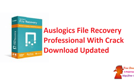Auslogics File Recovery Professional With Crack Download Updated