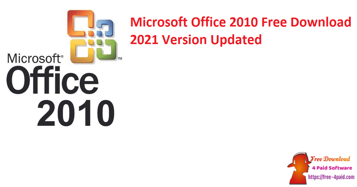 Microsoft Office 2010 Free Download 2021 Version Updated