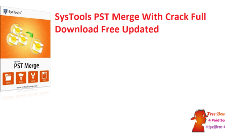 SysTools PST Merge With Crack Full Download Free Updated