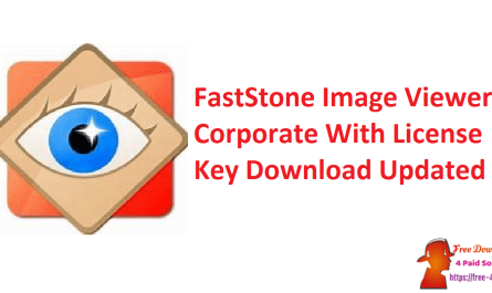 FastStone Image Viewer Corporate With License Key Download Updated