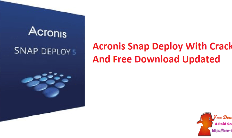 Acronis Snap Deploy 6.0.2.890 With Crack And Free Download [Updated]